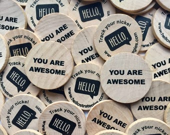 YOU ARE AWESOME Wooden Nickels