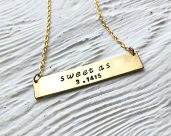 Sweet as Pi Necklace - Hand Stamped Geek Necklace