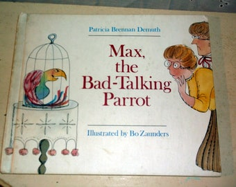 Book vintage 1986 Max, the Bad-Talking Parrot Patricia Brennan Demuth illustrated by Bo Zaunders nice copy of a Weekly Reader Book