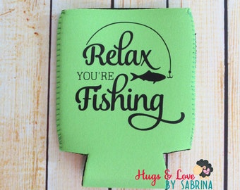 Relax You're Fishing Can Cooler