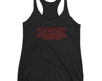 Dancer Things Tank, Gift for Dancers, Dancing Tank, Dancing Fan Tank Top, Stranger Things Parody, Dancer Tank Top