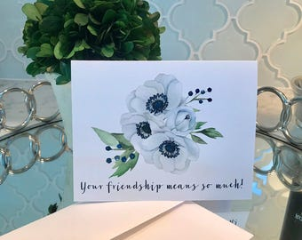 """White and Navy Floral """"Your Friendship Means So Much"""" Greeting Card, with Lined Envelope"""