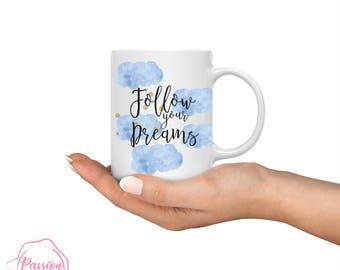 FOLLOW YOUR DREAMS mug -  gift for boss  - best friend gift - Christmas gift - motivational gift-  boss babe gift  -