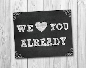 Chalkboard sign, photo prop, we love you already, instant download, pregnancy announcement