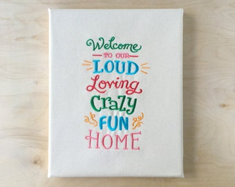 Embroidered Canvas Wall Art 8x10 - Welcome To Our Crazy Home