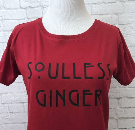 Soulless Gingers  for Gingers and Redheads Womens T-shirt Pictured in Garnet