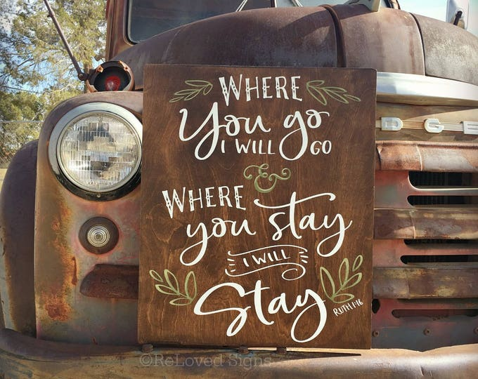 Where you go I will go, Where you stay I will stay - Large Scripture Wall Art - Ruth 1:16