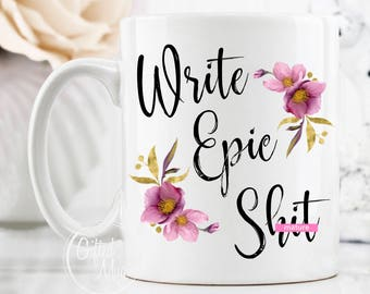 Write Epic Sh*t Mug, Gift Mug For Journalist, Floral Writer Mug, Gift For Author, Inspirational Writer Mug, Journalist Coffee Mug