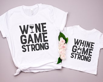 Wine Game Strong, Whine Game Strong, Matching Tees, Mommy & Me Shirts, Mother's Day Gifts, Gifts For Women, Gifts For Her, Mama and Me Tees
