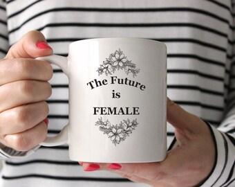 future is female mug, feminist coffee mug, feminist, feminist mug, feminist coffee cup, feminist mug, feminist cup, feminism coffee mug,