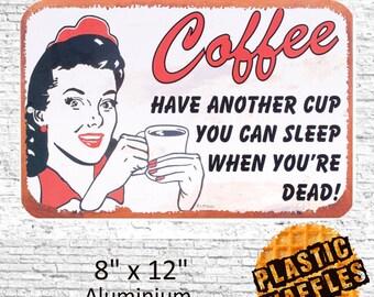 "Coffee Drinkers #5 Aluminium Sign 8"" x 12"" Sleep When Your Dead"