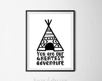 Tribal Nursery Printable Art, Nursery decor, digital, You are our greatest adventure, baby shower gift, Poster, tent, monochrome, kids