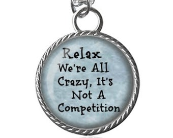 Crazy Necklace, Funny Quote, Silly Saying Image Pendant Key Chain Handmade