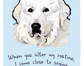 Great Pyrenees 8x10 Print of Original Painting with phrase