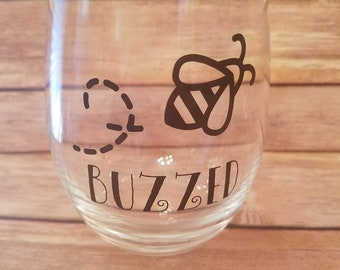 Buzzed wine glass, buzzed, wine glass, buzzed bee, bee wine glass