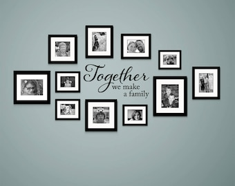 Together we make a Family Wall Decal - Family Decal Sticker - Picture Wall Sticker - Version 2