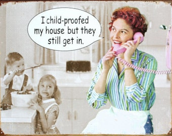 "Magnet, ""I child-proofed my house but they still get in"""