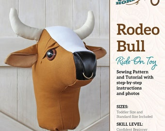 Rodeo Bull Ride-on Toy Stick Horse Sewing Pattern and Tutorial Includes Two Sizes