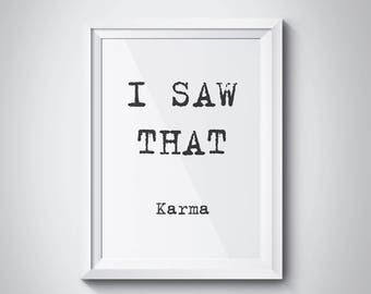 I saw That Karma Print Motivational Poster Printable Poster Wall Art Printable Quote Motivational Art Typography Poster