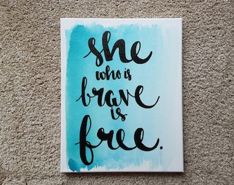 She Who Is Brave Is Free Canvas Quote Art Quotes on Canvas Home Decor Office Decor Dorm Bedroom Inspirational Art Graduation Gift Watercolor
