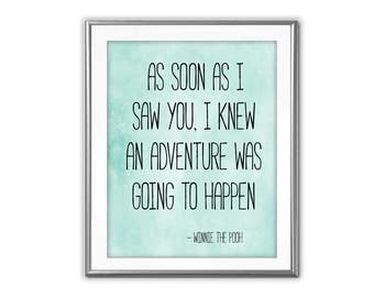 SALE-As Soon As I Saw You-Winnie The Pooh Quote Art Print -Wall Art Designs-Gallery Wall-Quote Prints-Nursery Art-Kids Room Art-