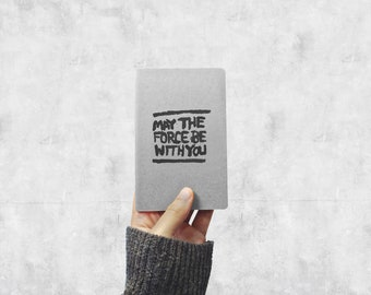 The Force Notebook - May The Force Be With You Field Journal - Kraft Pocket Notebook