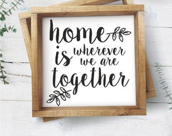 SVG Home is wherever we are together / home quote svg / together quote svg / home is print / home PNG EPS digital