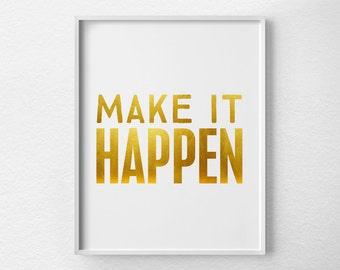 Make it Happen Motivational Print, Office Decor, Motivational Poster, Inspirational Quote, Faux Gold Print, Inspirational Print, 0466