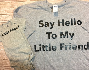 Parent and Child Shirt Sayings / Say Hello to my little friend / little friend