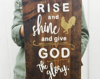 """Rise and Shine and Give God the Glory - 16""""x11"""" Rustic Sign"""