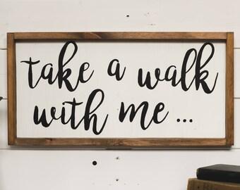 Take a Walk With Me... Sign   Handmade Home Decor