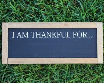 I Am Thankful For Chalkboard FARMHOUSE SIGN