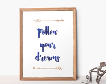 Printable Art Inspirational Quote Print 8x10 - Follow your dreams - Blue watercolor brush lettering  Apartment Decor Scandinavian Print