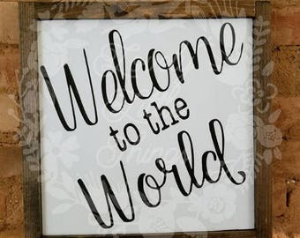 Welcome to the world nursery Sign