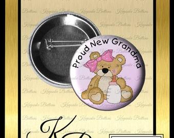"2.25"" Proud New Grandma Girl Teddy Bear Button, Girl Grandma Announcement, Pin Back Button, Keepsake, Magnet, Pocket Mirror, Key Chain"