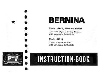 Vintage BERNINA RECORD 530-2, 532-2 Instruction Book / Operating Manual * PDF Download