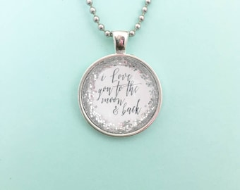 I Love You to the Moon & Back Just Breathe Round Pendant *or* CUSTOM Necklace, Quote Necklace, Word Necklace, Boho Glitter Necklace Keyring