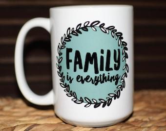 Family is Everything Coffee Mug