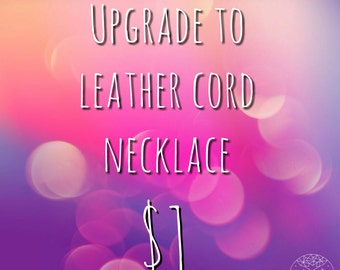 Upgrade to Leather Cord Necklace