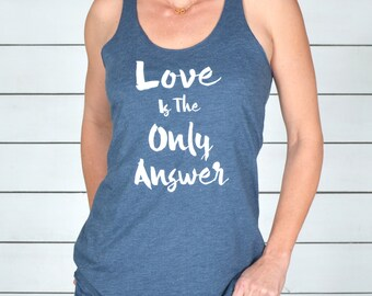 Love Is The Only Answer - Indigo Racer Back Tank