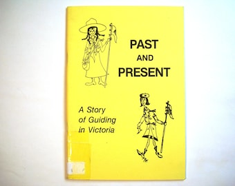 Past And Present A Story of Guiding in Victoria Australia Vintage book WAGGGS World Association of Girl Guides & Girl Scouts Thinking Day