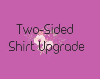 Listing for Text on Back- 2-Sided Shirt Upgrade