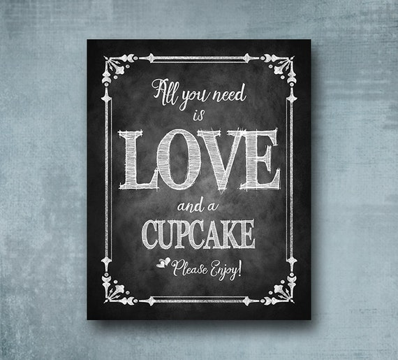 All you need is Love and a Cupcake printed wedding sign, Special event Dessert table sign - wedding cupcake sign, Cottage Charm Collection