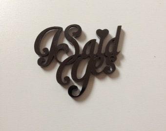 I Said Yes laser cut acrylic (cursive) nameplate black