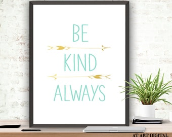 Typography Quote, Be Kind Always, Instant Download, Inspirational Quote, Be Kind Print, Nursery Print, Kindness Quote, Digital Prints