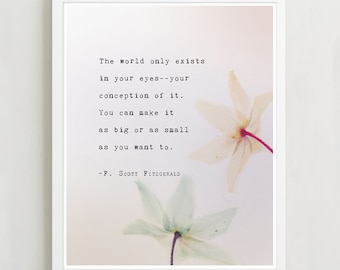 F. Scott Fitzgerald quote print, the world only exists in your eyes, typography print, poetry art