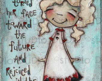 Print of my original inspirational motivation mixed media .painting - Face The Future - 5 x 7