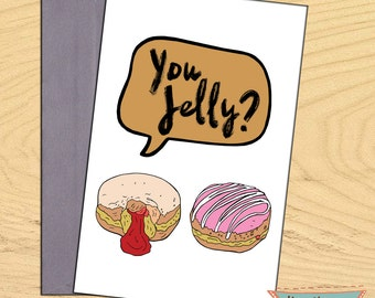 You Jelly, romance friendship donut birthday blank funny pun card