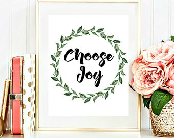 Choose Joy Print, Quote Print, Printable Wall Art, Inspirational quote, Home Decor 8x10 INSTANT DOWNLOAD