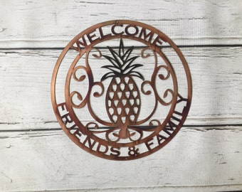 Welcome Friends & Family Pineapple